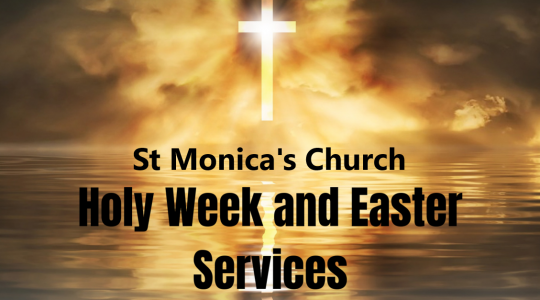 St Monica's Church Holy Week & Easter Services